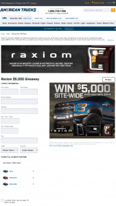 Turn 5 – $5000 Raxiom Giveaway – Win $5000.00 in credit to use for the purchase of any parts and accessories available at americantruckscom