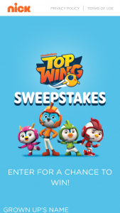 "Viacom – Nick 2019 Top Wing Crm – Win a ""Top Wing"" Mission Ready Tracks playset (ii) a ""Top Wing"" Flashwing Rescue vehicle and (iii) a ""Top Wing"" figure and vehicle assortment set"