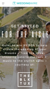 "Weddingwire – The Black Tux Custom – Win $5000.00 (""Prize"") in check form or cash equivalent as designated by Sponsor in its sole discretion"