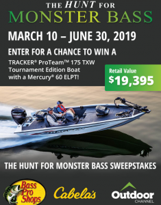 Bass Pro Outdoor World – 2019 Hunt for Monster Bass – Win a Pro Team 175 TXW Tournament Edition with Mercury 60 ELPT and custom trailer valued at $19,395