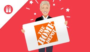 Ellen Tube – Win a $250 Home Depot Gift Card