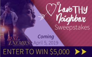 Family Talk Salem Media – Love Thy Neighbor – Win a grand prize of $5,000 OR 1 of 55 minor prizes