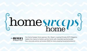 HGTV Magazine – Home Sweeps Home – Win a grand prize of a $500 check OR 1 of 10 minor prizes of a prize pack from Mrs. Meyers valued at $51.50 each
