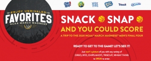 Mondelez Global – 2019 Nabisco Unrivaled Favorites – Win a trip for 4 to Atlanta, GA to attend the 2020 NCAA March Madness Men's Final Four valued at $25,600 OR 1 of 9 minor prizes