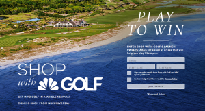 NBCUniversal Media – Shop with Golf – Win a grand prize of the Ultimate Gold Itinerary at Kiawah Island for 4 people valued at $10,409 OR 1 of 2 minor prizes