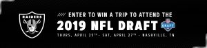 Oakland Raiders – NFL Draft Experience – Win a trip for 2 and 2 tickets to attend the 2019 NFL Draft in Nashville value at $2,500