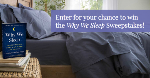 Simon & Schuster – Why We Sleep – Win a grand prize package from Tuft & Needle plus a paperback copy of Why We Sleep (total prize value is up to $1,777)