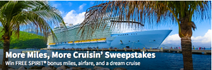 Spirit Airlines Cruises – More Miles, More Cruisin' – Win a grand prize of 250,000 Free Spirit Miles PLUS a $2,000 cruise voucher + a trip for 2 OR 1 of 4 minor prizes
