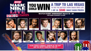 Warner Bros – Mom's Magic Mike Stripstakes – Win 1 of 10 grand prizes of a trip for 2 to Las Vegas valued at $1,700 each OR daily runner up prizes
