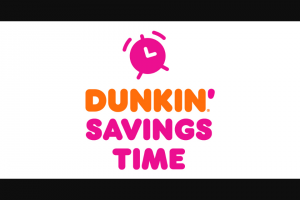 Dunkin Brands – Dunkin' Savings Time – Win (1) GRAND PRIZE $5000 home improvement gift card terms and conditions apply