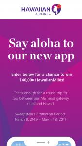 Hawaiian Airlines – Mobile App – Win 140,000 Hawaiian Airlines HawaiianMiles valued at $4,144