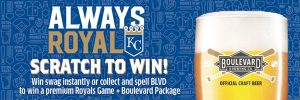 Boulevard Brewing Company – Win a grand prize of Premium Royals Game tickets OR hundreds of instant win prizes