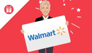 Ellen Tube – Win a $500 Walmart gift card