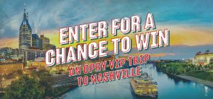 Grand Ole Opry – Win  trip for 2 to Nashville