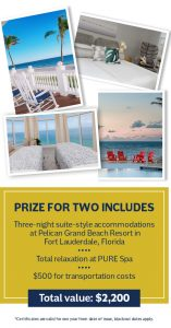 Hearst Magazines – Win a 4-day getaway to Pelican Grand Beach Resort in Ft. Lauderdale, Florida