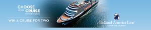 Holland America Line – Win a 7-day cruise for 2  valued at $3,598