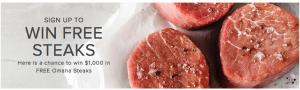 Omaha Steaks – Win 1 of 4 Omaha Steaks packs valued at $1,000 each