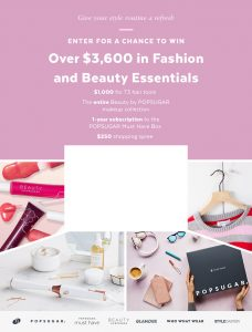 PopSugar – Win a prize package of Fashion and Beauty Essentials valued at $3,600