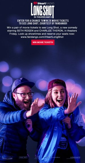 iHeart Media + Entertainment – Win 1 of 150 double tickets to see 'Long Shot'