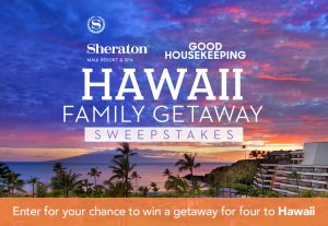 Hearst Magazine – Good Housekeeping – Win a family getaway of 4 to Maui
