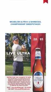 Anheuser-Busch Michelob Ultra & Barbasol – Championship – Win a seat at the 'Pairings Draw Party' scheduled to occur on July 16 2019 a seat the 'Pro-Am Awards Reception' to be held upon conclusion of the Event