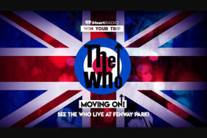 Iheart Media – See The Who Live At Fenway Park – Win and approximate retail value and such difference will be forfeited