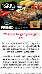 Premio Foods – Get Your Grill On – Win one (1) $500 American Express gift card to use towards a new grill and one (1) Premio Summer Swag Pack with free product coupons worth an approximate retail value of $100.