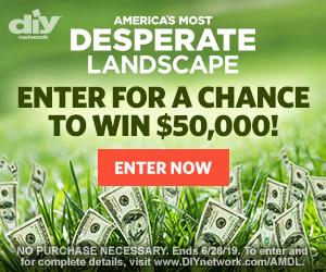 DIY Network – Win $50,000 for landscape transformation