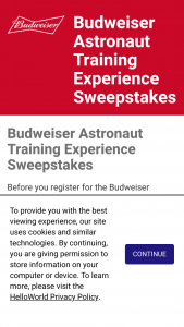 Anheuser-Busch – Budweiser Astronaut Training Experience – Win (1 total) A trip for winner and his/her three (3) guests to Coco Beach Florida