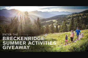 Breckenridge – Summer Activities 2019 – Win 5-nights lodging at Grand Lodge on Peak 7 and $3000 cash