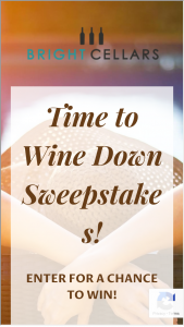 Bright Cellars – Time To Wine Down Sweepstakes