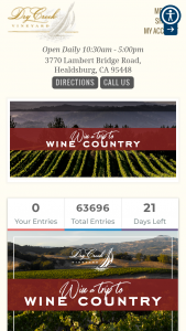 Dry Creek Vineyard – Win A Trip To Wine Country – Win trip for two (Winner and one (1) guest must be 21 years of age or older) to Healdsburg California