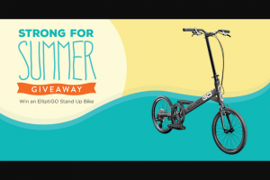 Elliptigo – Strong For Summer – Win this Sweepstakes is one ElliptiGO SUB ($799 value).