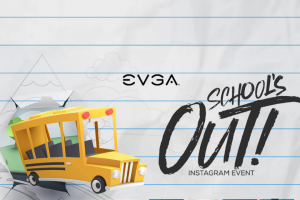 EVGA -School's Out Instagram Event 2019 Sweepstakes