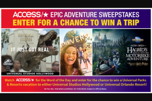 Nbcuniversal Media – Access' Epic Adventure Sweepstakes