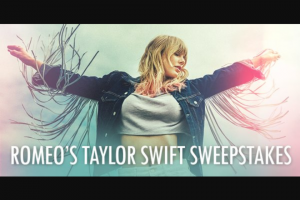 "Premiere Networks – Romeo's Taylor Swift – Win (3) day/two (2) night trip for Winner and one (1) guest (together the ""Attendees"") to attend a private musical event with Taylor Swift in New York City New York (the ""Concert"")."