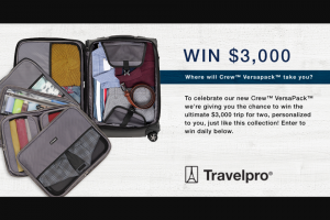Travelpro – Versapack – Win consist for trip for one via three gift cards each valued at a $1000 gift card for a total of $3000 two Versapack collection carry on ARV $230 each