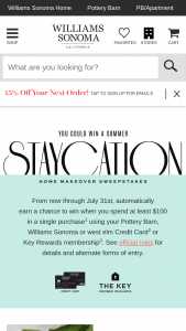 Williams-Sonoma – Staycation – Win one home makeover which will be delivered in the form of a $20000 gift card for use exclusively at Williams Sonoma