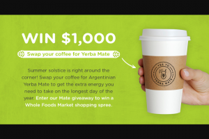 Yerba Mate – $1000 Whole Foods Shopping Spree – Win win a gift card to Whole Foods Market $1000 in value