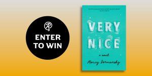 Read It Forward – Win 1 of 50 copies of Very Nice by Marcy Dermansky