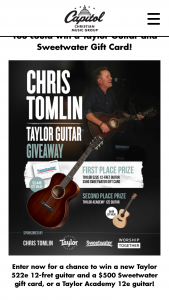 Capitol Christian Music Group – Chris Tomlin Taylor Guitar Giveaway – Win one Taylor 522E 12-Fret guitar ARV  $3449.00) and one $500.00 Sweetwater gift card