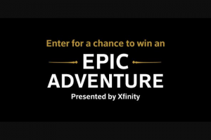 Comcast – Xfinity Adventure – Win a four day