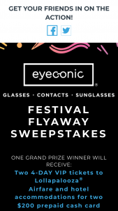 Eyeconic – Festival Flyaway – Win Chicago Illinois departing on July 31 2019 and returning on August 5 2019 and a $200.00 pre-paid cash card to use toward ground transportation