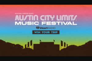 Iheart Media – Win Vip Tickets To Austin City Limits – Win and approximate retail value and such difference will be forfeited