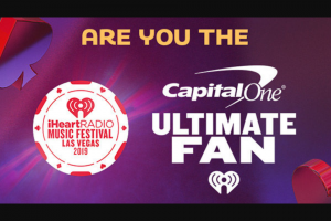 Iheart – Music Festival Capital One Ultimate Fan – Win a trip for two to Las Vegas