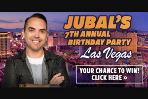 Premiere Networks – Jubal's 7th Annual Birthday Party In Las Vegas – Win and ARV and such difference will be forfeited