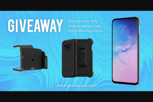 Proclip – Samsung Galaxy S10e  Otterbox Giveaway Sweepstakes