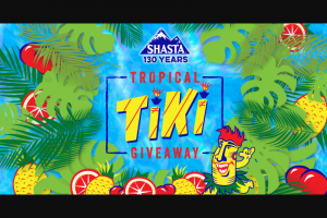 Shasta – Tropical Tiki Giveaway – Win the following prize packages