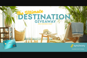 Synchrony Bank – The Ultimate Destination Giveaway From Synchrony Home – Win notification@prepaiddigitalsolutionscom that