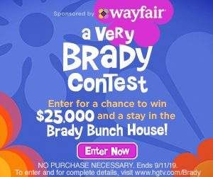 HGTV – Win a stay in the world-famous Brady Bunch house PLUS $25,000
